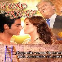 Televisa prepara novela sobre una pareja que deberá luchar por su amor al ser separada por el muro de Trump